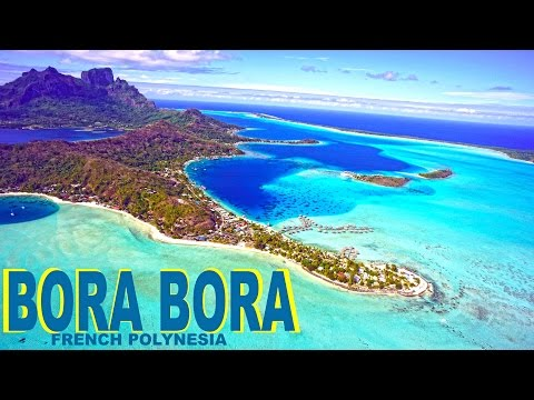 BORA BORA , FRENCH POLYNESIA - PARADISE ON EARTH HD