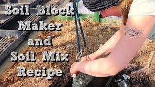 Soil Block Maker and Soil Mix Recipe  Channel Update