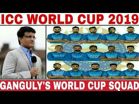 ICC WORLD CUP 2019 INDIA TEAM SQUAD PICKED BY S GANGULY | INDIA 15 MEMBERS SQUAD FOR WORLD CUP 2019