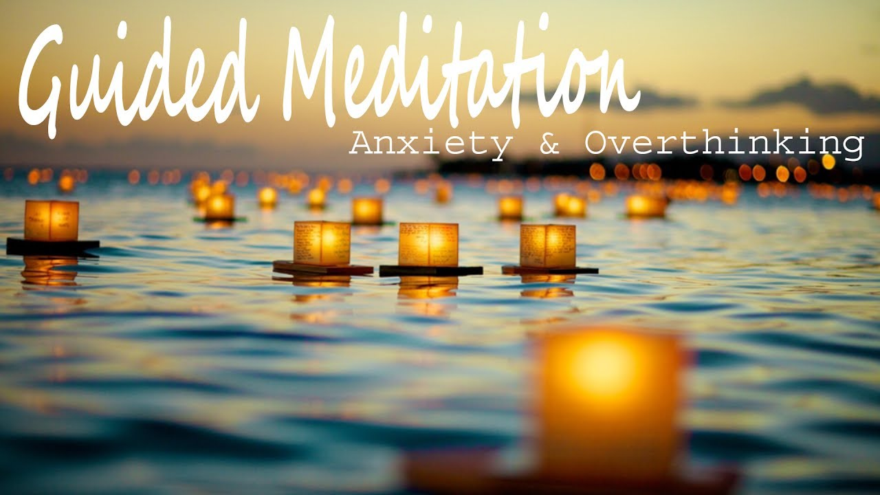 Guided Meditation for Anxiety & Overthinking - YouTube