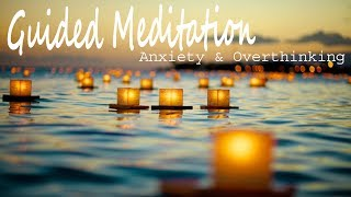 Guided Meditation for Anxiety & Overthinking