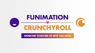 Funimation & Crunchyroll Working Together to Bring You More!