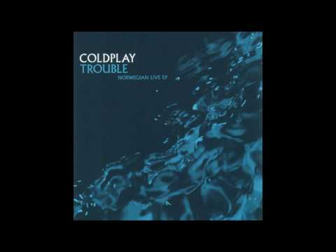 Coldplay - Trouble Norwegian Live EP (Full)