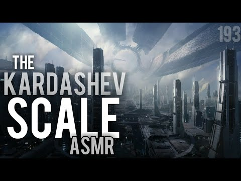 ASMR | The Kardashev Scale (Future Civilizations)