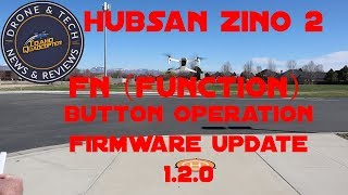 Hubsan Zino 2 Flight Test and FN Function Button Operation
