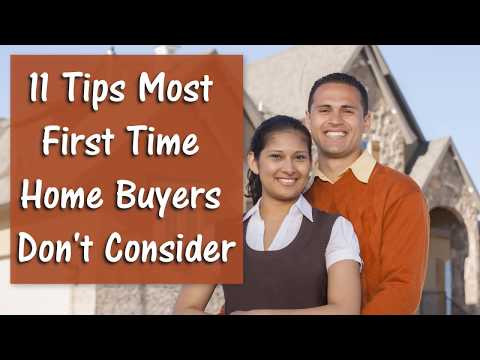 11 Tips Most First Time Home Buyers Don't Consider!
