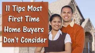 11 Tips Most First Time Home Buyers Don