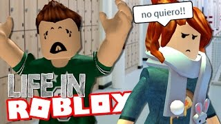 WOULD HAVE TO GO TO SCHOOL? | LIFE IN | ROBLOX ROLEPLAY SPANISH | EP. 4