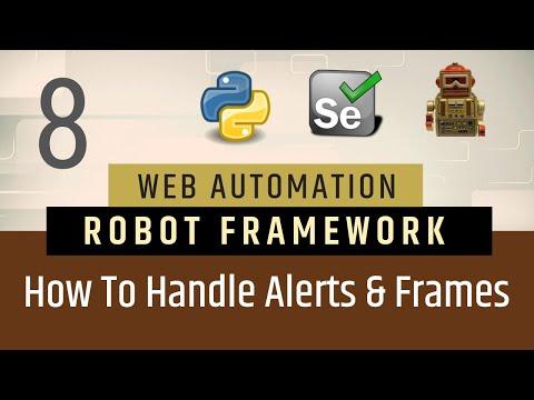 Part 8- How To Handle Alerts & Frames Robot Framework | Selenium With Python