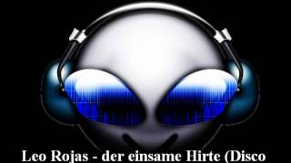 Leo Rojas - Der einsame Hirte (Disco Riders Bootleg).