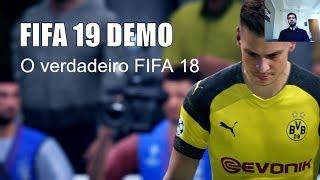 FIFA 19 Demo - Testando o Verdadeiro FIFA 18 / Parte 1
