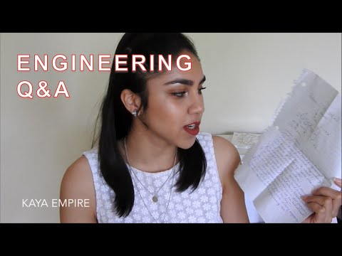 ENGINEERING Q&A 2016 | Motivation, Classes, and Sexism! | KAYA EMPIRE