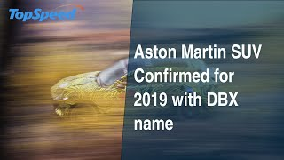 Aston Martin SUV Confirmed for 2019 with DBX name