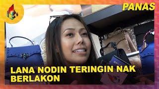 Lana Nodin Teringin Nak Berlakon | Melodi (2020)