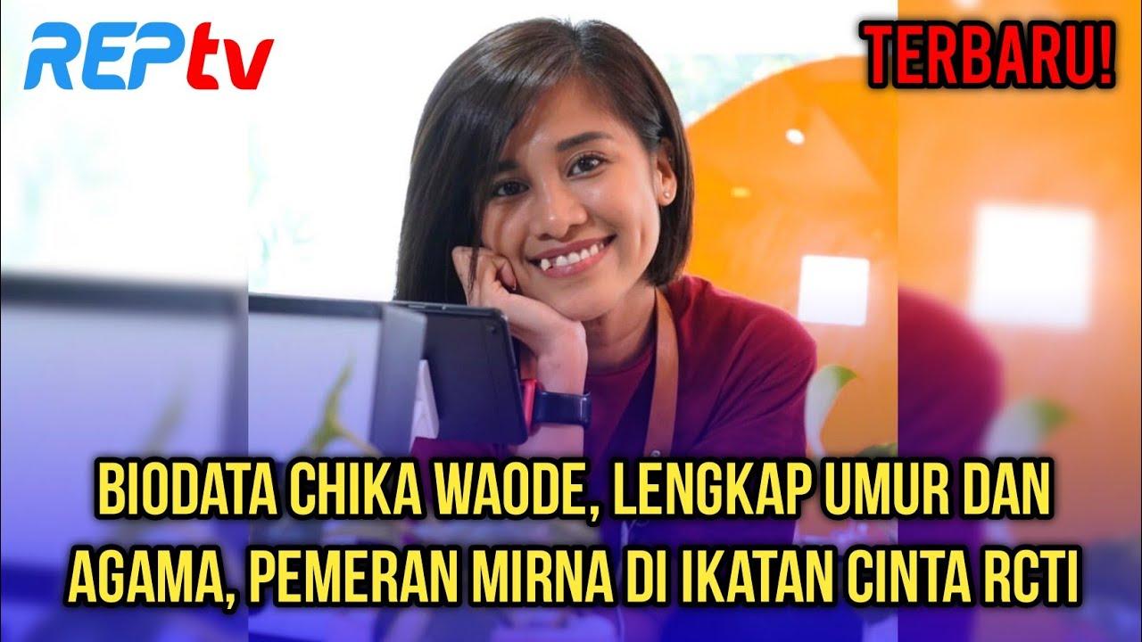 Terbaru Biodata Chika Waode Lengkap Umur Agama Pemeran Mirna Di Ikatan Cinta Rcti Youtube