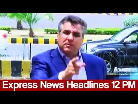 Express News Headlines - 12:00 PM - 24 May 2017