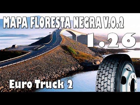 EURO TRUCK 2-1.26 NOVO MAPA FLORESTA NEGRA V.0.2 ESTRADAS MUITO ESTREITA