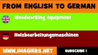 From English To German = Woodworking Equipment