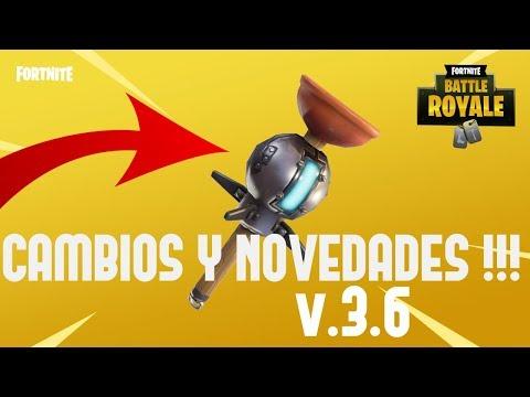 NOVEDADES Y CAMBIOS EN FORTNITE !!! PARCHE V.3.6   NOTICIAS FORTNITE BATTLE ROYALE !!! GRANADA LAPA
