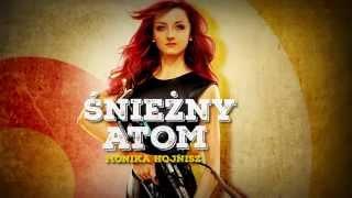 Narty Karabiny Dziewczyny - Monika Hojnisz jako Śnieżny Atom