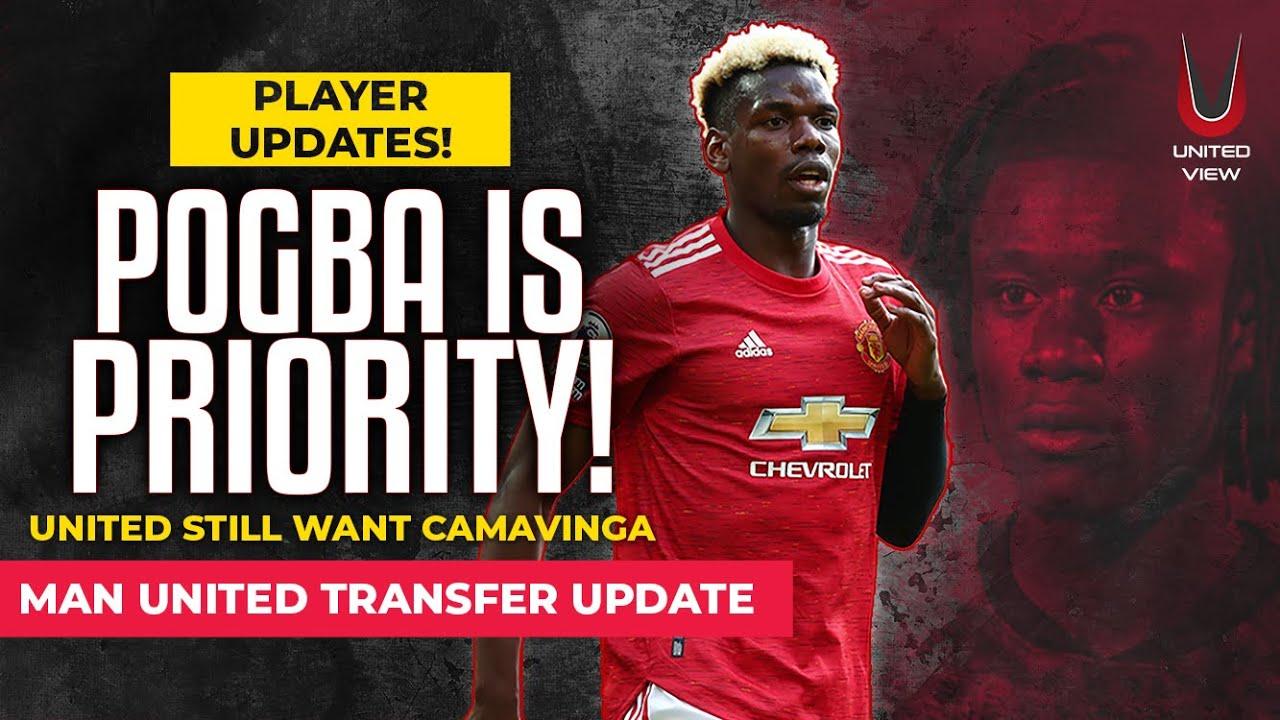 Man Utd Transfer Update! POGBA UNITED'S PRIORITY | CAMAVINGA UPDATE!