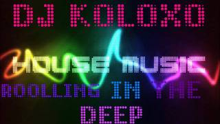 ♥DJ KOLOXO♥Adele   Rolling In The Deep Club MIX  Edit HOUSE♥2012♥