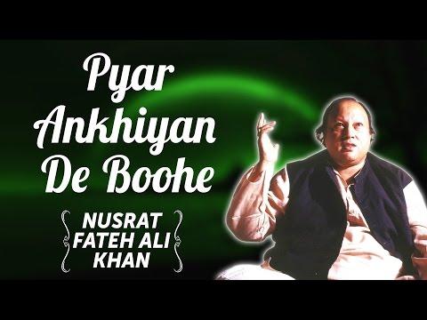 Pyar Ankhiyan De Boohe   Nusrat Fateh Ali Khan Songs   Songs Ghazhals And Qawwalis