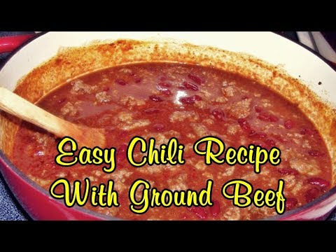 Easy Chili Recipe With Ground Beef