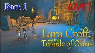 Lara Croft and the Temple of Osiris ~ 4 Player co-op (part1) [LIVE]
