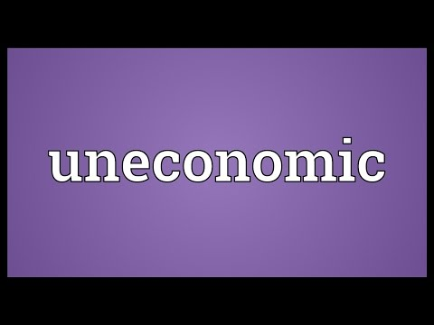 Uneconomic Meaning