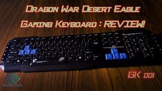 Dragon War Desert Eagle Gaming Keyboard: Review! [GK 001]
