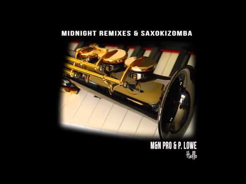 M&N Pro ft. P. Lowe - Hello (Midnight Remixes & SaxoKizomba) - 2016