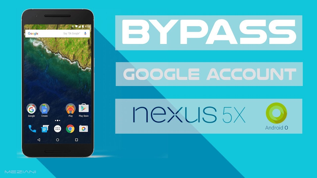 Bypass Google Account LG NEXUS 5X Android 8 0 0 Oreo