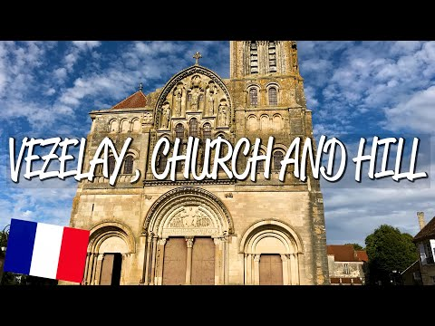 Vezelay, Church and Hill - UNESCO World Heritage Site