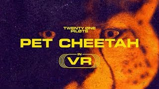 twenty one pilots: Pet Cheetah VR