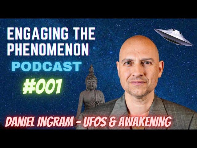 Daniel Ingram - UFOs & Awakening (ETP 001)