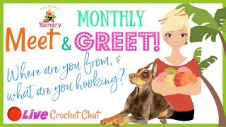 Monthly Meet & Greet - Where are you from and What are you hooking? Crochet Chat - 43