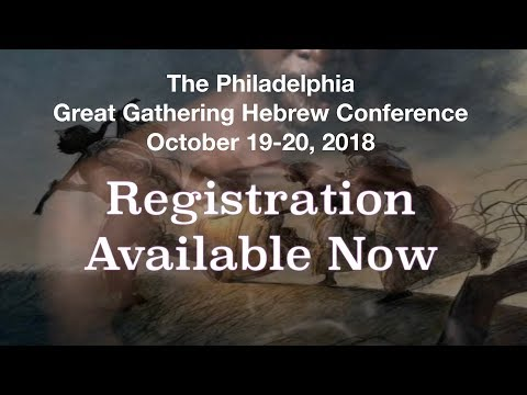 The Great Gathering Hebrew Conference 2018 - Philly, Pa