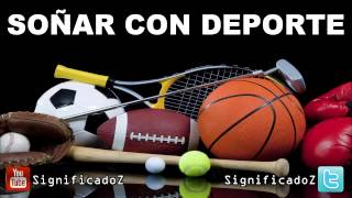 Soñar con Deporte | ¿Que Significa Soñar con Deporte?