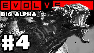 Evolve Big Alpha - Gameplay Walkthrough Part 4 - Support! (1080p 60fps HD PC Gameplay)