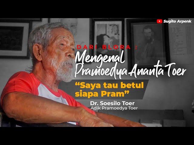 Mengenal sosok Pramoedya Ananta Toer dari Soesilo Toer (adik Pram)