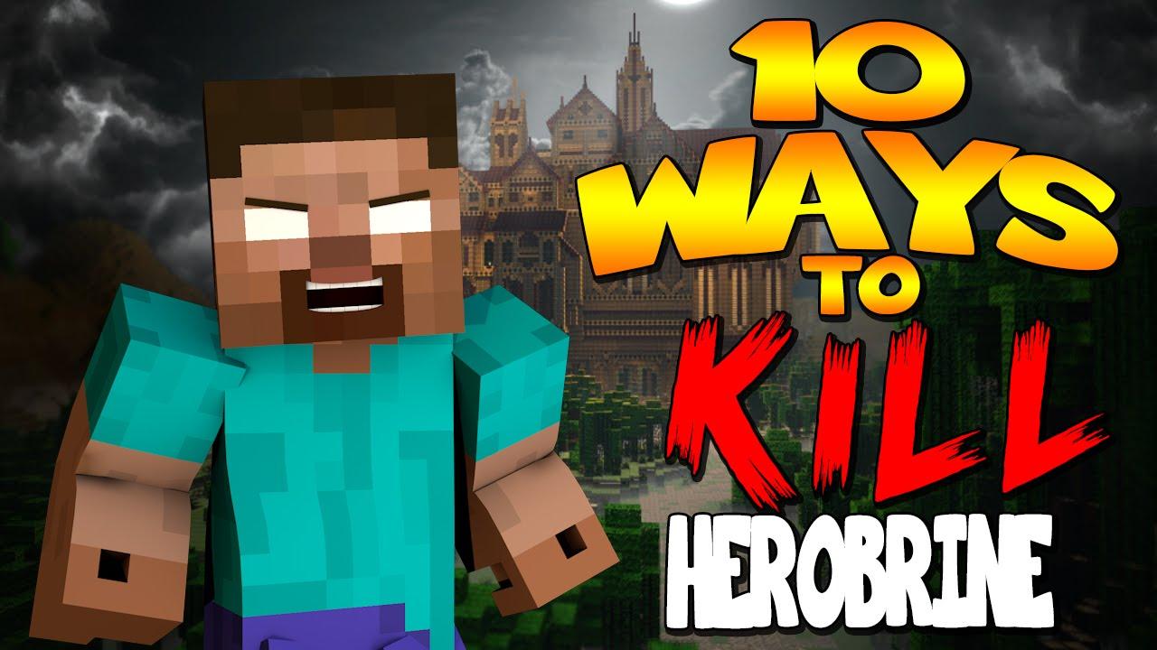 Minecraft - 12 WAYS TO KILL  HEROBRINE!