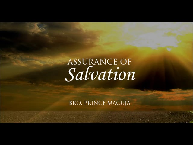 Assurance of Salvation (by Bro. Prince Macuja) (KJV, Baptist, Preaching, New IFB, Hard Preaching)