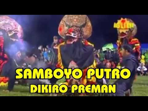 Jaranan Samboyo Putro   Dikiro Preman