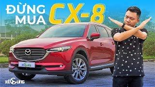 ĐỪNG mua Mazda CX-8 khi CHƯA xem hết video này...| Xế Cưng