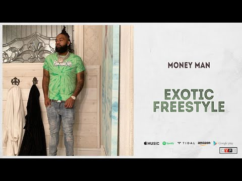 "Money Man – ""Exotic"" (Freestyle)"