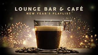 Lounge Bar & Café - New Year's Playlist