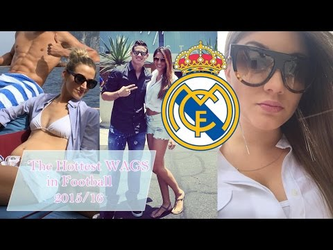 The Hottest WAGs in Football - Real Madrid 2015/16
