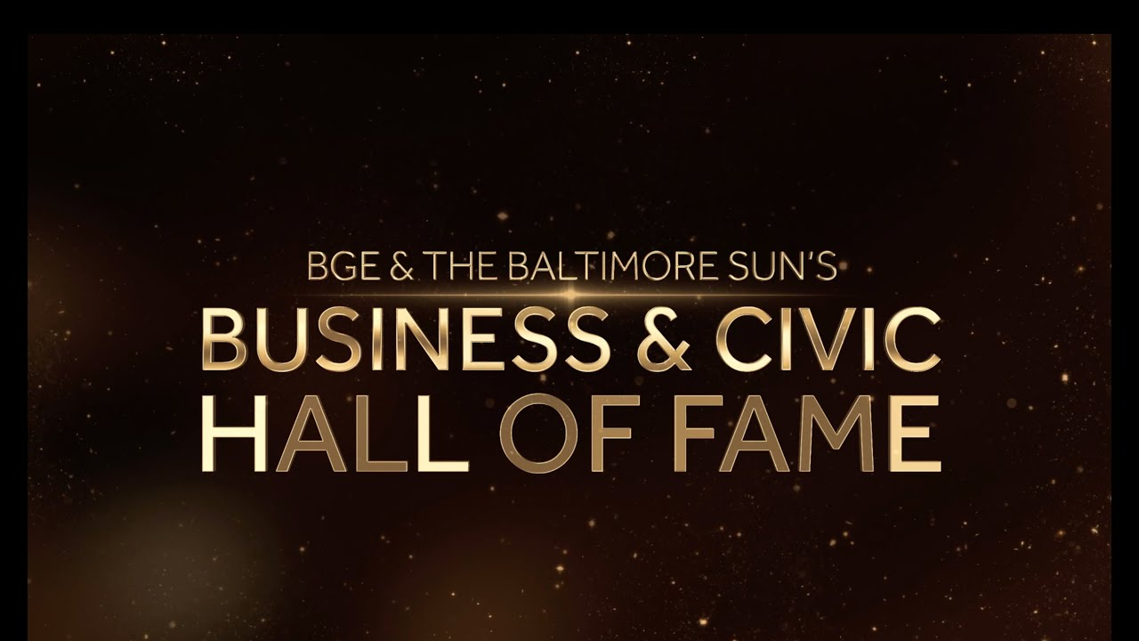 Baltimore Sun Business and Civic Hall of Fame 2020 Class: Virtual Awards Ceremony