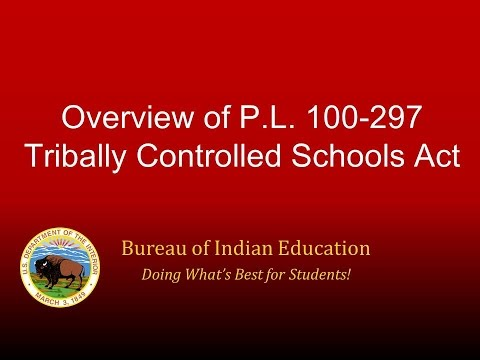 Overview of P.L.  100.297 Tribally Controlled Schools Act